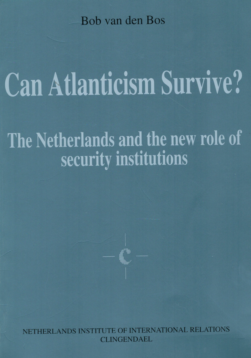Can Atlanticism survive? The Netherlands and the new role of the Security institutions (1992)